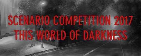 Scenario Competition 2017 - This World Of Darkness
